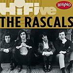 The Rascals Rhino Hi-Five: The Rascals