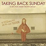 Taking Back Sunday A Decade Under The Influence (3-Track Maxi-Single)