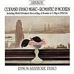 Aaron Copland Copland Piano Music: Romantic & Modern