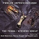 The Fonda/Stevens Group Twelve Improvisations