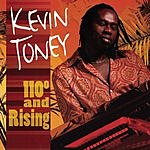 Kevin Toney 110 Degrees And Rising