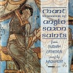 Magnificat Chant In Honour Of Anglo-Saxon Saints