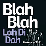 The Wonder Stuff Blah Blah, Lah Di Dah (Single)