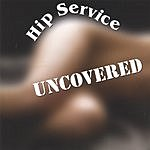 Hip Service Uncovered