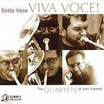 Sotto Voce Viva Voce!: The Quartets Of John Stevens