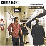 Chris Kahl Up From The Underground