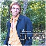 Shawn Thomas Changed