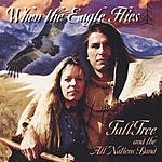 TallTree & The All Nations Band When The Eagle Flies