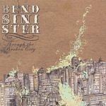 Bend Sinister Through The Broken City