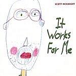 Scott McKnight It Works For Me