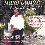 Marc Dumas Love Is The Way