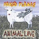 Naked Flames Animal Love
