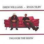 Drew Williams Two For The Show