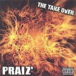 Praiz The Take Over