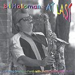 Bill Holloman At Last