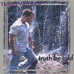 Thomas Von Ohlen Truth Be Told