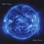 Now Then After Dark