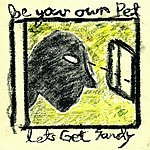 Be Your Own Pet Let's Get Sandy (Big Problem)