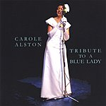 Carole Alston Tribute To A Blue Lady