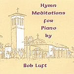 Bob Luft Hymn Meditations For Piano