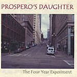 Prospero's Daughter The Four Year Experiment