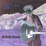 Stagger Lee Hillbilly Heroin