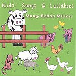 Mary Behan Miller Kids' Songs And Lullabies