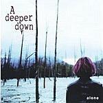 A Deeper Down Alone