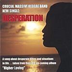 Crucial Massive Desperation (Maxi-Single)