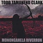 Todd Tamanend Clark Monongahela Riverrun