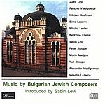 Sabin Levi Music By Bulgarian Jewish Composers