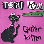 Tobi Kai & The Strays Gutter Kitten