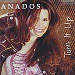 Anados Turn It Up