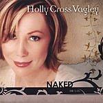 Holly Cross Vagley Naked (Job 1:21)