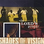 Shades Of Vision The Lord's Prayer (Single)