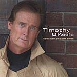 Timothy O'Keefe Come Rain Or Come Shine