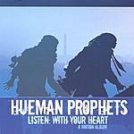 Hueman Prophets Listen: With Your Heart