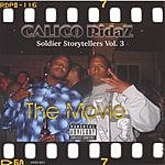 Calico Ridaz Soldier Storytellers, Vol.3: The Movie (Parental Advisory)