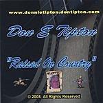 Don E Tipton Raised On Country