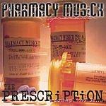 Pharmacy Musick Presents The Prescription Mixtape, Vol.1