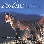 Robert Hanrott Foxtails: The Adventures Of Freddie Fox