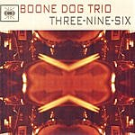 Boone Dog Trio Three Nine Six