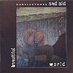 Darylectones Sad Old Beautiful World