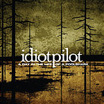 Idiot Pilot A Day In The Life Of A Poolshark (4-Track Maxi-Single)