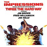 The Impressions Three The Hard Way