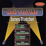 James Thatcher Now Playing