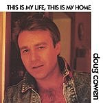 Doug Cowen This Is My Life, This Is My Home