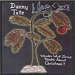 Danny Tate Wonder What Jesus Thinks About Christmas (Single)