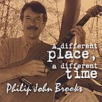 Philip John Brooks A Different Place, A Different Time