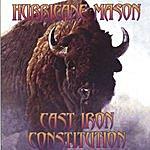 Hurricane Mason Cast Iron Constitution